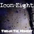 ICON-EIGHT Thrash the Moment