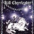 KILL CHEERLEADER All Hail