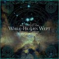 WHILE HEAVEN WEPT Suspended At Aphelion