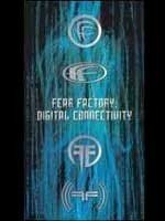 FEAR FACTORY Digital Connectivity