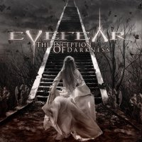 EYEFEAR The Inception Of Darkness