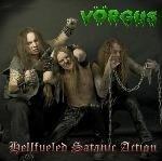 VÖRGUS Hellfueled Satanic Action