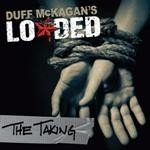 DUFF MCKAGAN'S LOADED The taking