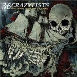 36 CRAZYFISTS The Tide And It's Takers