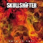 SKULLSHIFTER Here In Hell