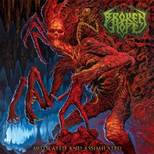 BROKEN HOPE Mutilated And Assimilated