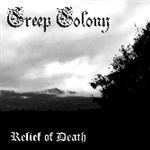 CREEP COLONY Relief Of Death