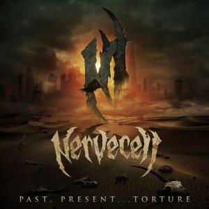 NERVECELL Past, Present...Torture