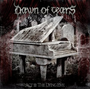 DAWN OF TEARS Act III: The Dying Eve