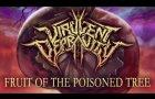 VIRULENT DEPRAVITY - Fruit of the Poisoned Tree